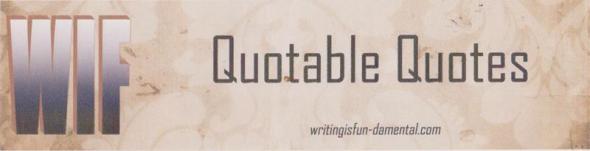 Quotable Quotes 001