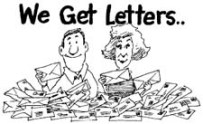 We get letters