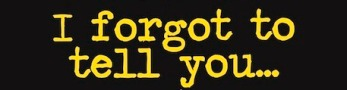 forgot-to-tell-you