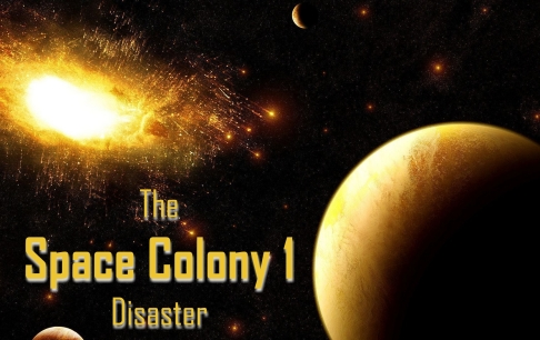 space-colony-1-disaster-001
